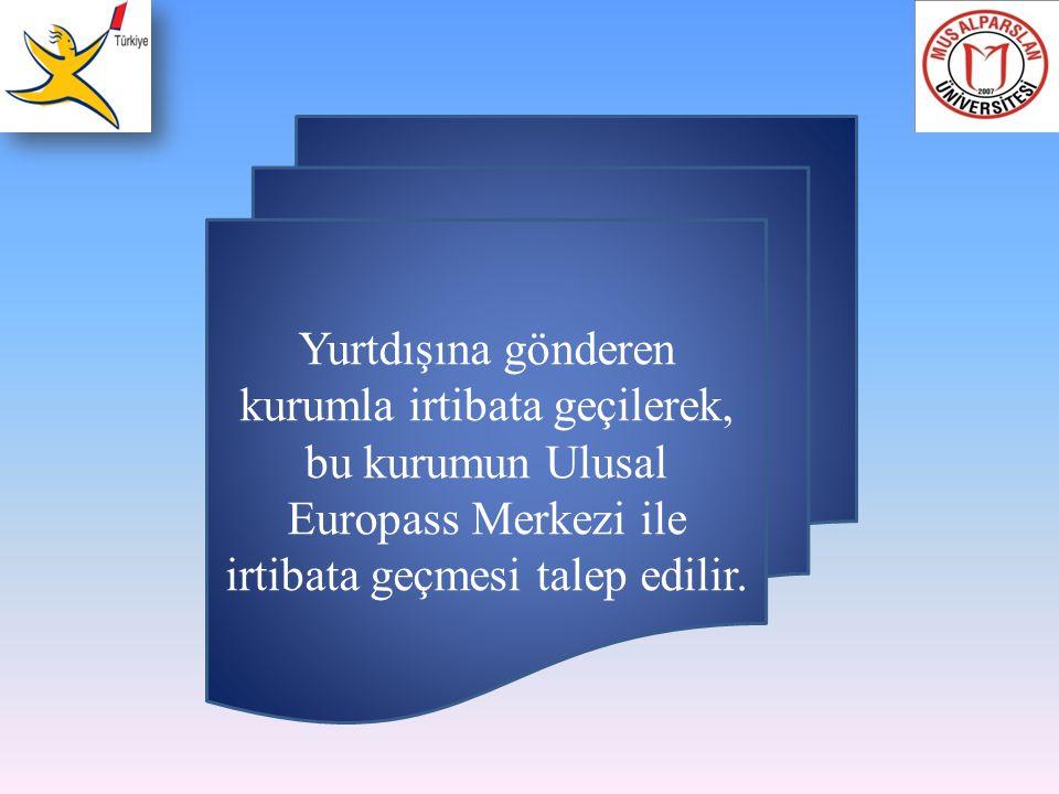 Yurtdışına gönderen kurumla irtibata geçilerek, bu kurumun Ulusal Europass Merkezi ile irtibata geçmesi talep edilir.
