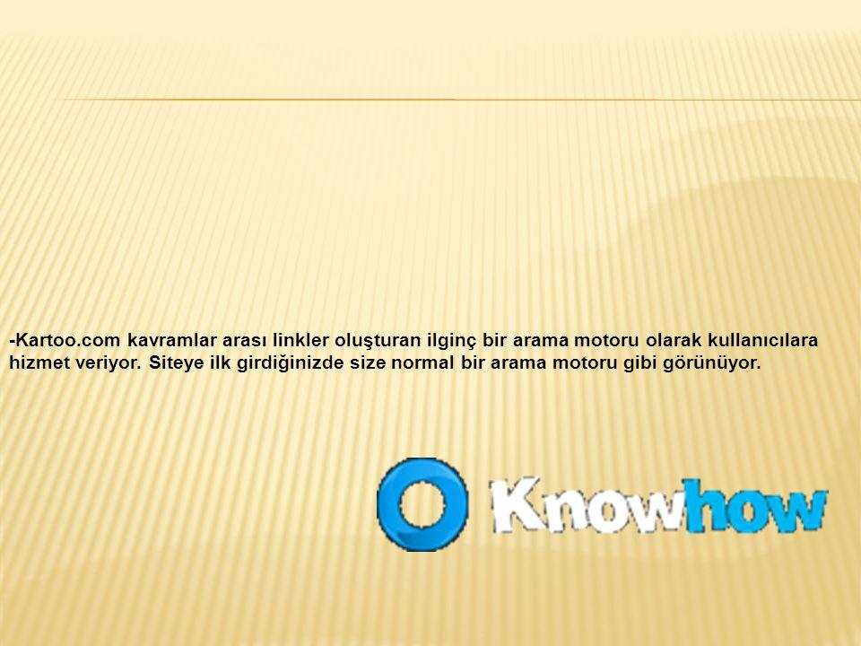 -Kartoo.com kavramlar arası linkler oluşturan ilginç bir arama motoru olarak kullanıcılara hizmet veriyor. Siteye ilk girdiğinizde size normal bir ara