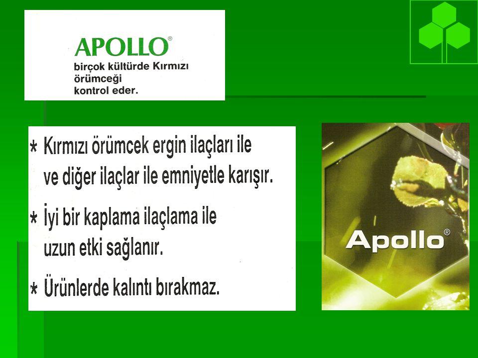 Karışımlar  İspanya narenciye, Apollo 20 SC+ Dicofol 48 EC (T.P), Rate, 30 ml + 100ml (100 l suda) Rate, 30 ml + 100ml (100 l suda)  Italya/Croatia-Top meyve, Apollo 50 SC + Demitron* 20 EC (T.M), Rate, 0,3-0,4 l/Ha + 0,2 l/Ha Rate, 0,3-0,4 l/Ha + 0,2 l/Ha  Avustralya-Muz, Apollo 50 SC + Torque 55 EC** (T.M) Rate, 0,25 l/Ha + 0,37 l l/ Ha Rate, 0,25 l/Ha + 0,37 l l/ Ha *Demiton = Fenazaquin **Torque = Fenbutation dioxide