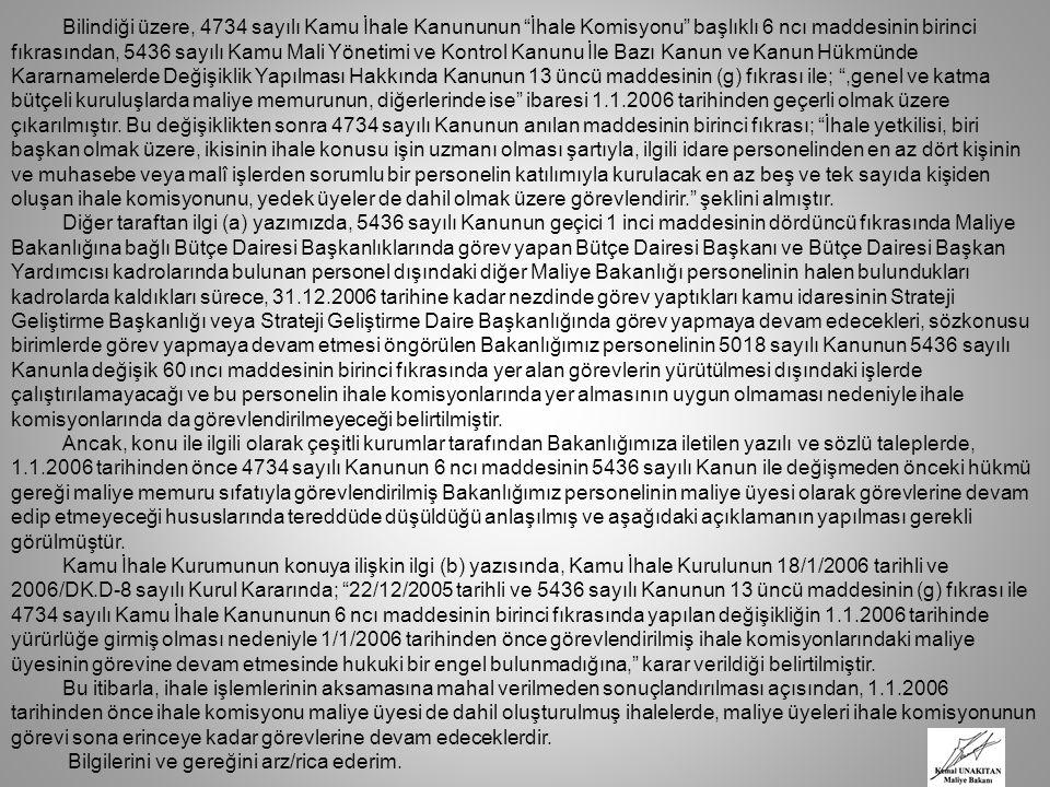 T.C KAMU İHALE KURUMU İstatistik ve Sicil İzleme Dairesi Başkanlığı SAYI :B.62.0.KİK.0.11.00.00/ 258 —2355 KONU: İhaleden Yasaklılık Teyidi 31/01/2008