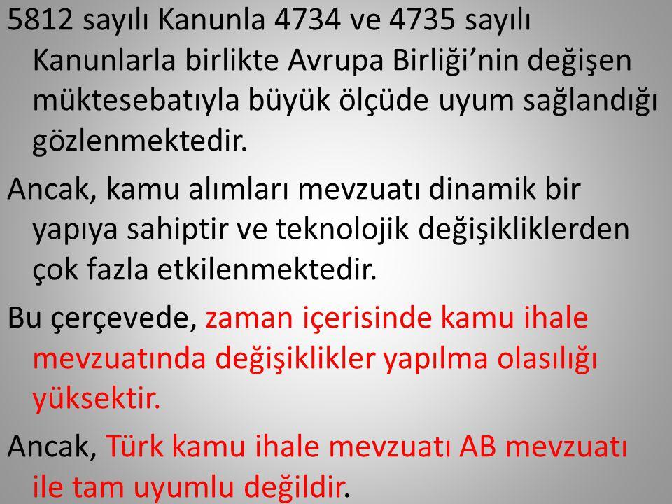 5812 sayılı Kanunla yapılan temel değişiklikler şunlardır: a) Şikâyet sisteminin iyileştirilmesine yönelik düzenlemeler b) Elektronik ihale sisteminin