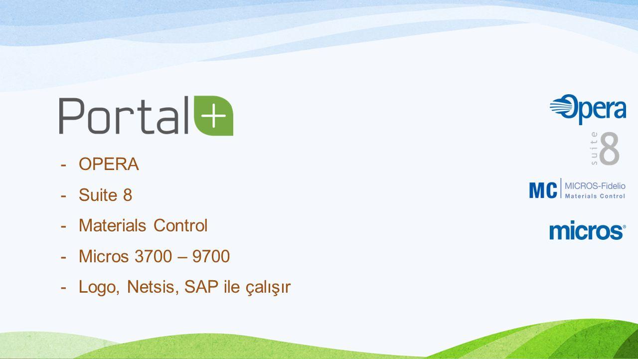 -OPERA -Suite 8 -Materials Control -Micros 3700 – 9700 -Logo, Netsis, SAP ile çalışır