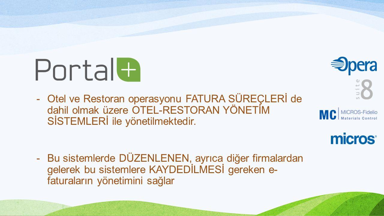 -Otel ve Restoran operasyonu FATURA SÜREÇLERİ de dahil olmak üzere OTEL-RESTORAN YÖNETİM SİSTEMLERİ ile yönetilmektedir.