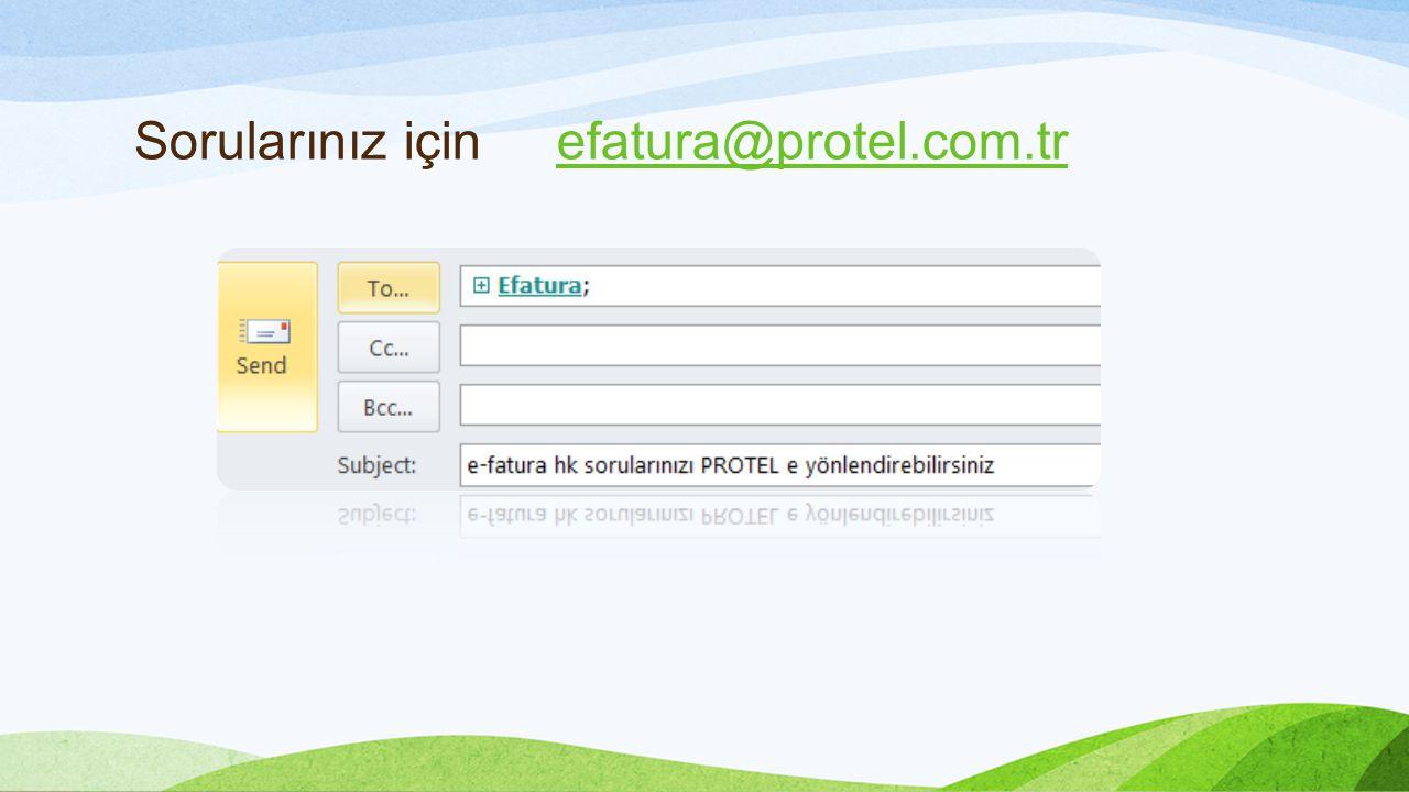 Sorularınız için efatura@protel.com.trefatura@protel.com.tr