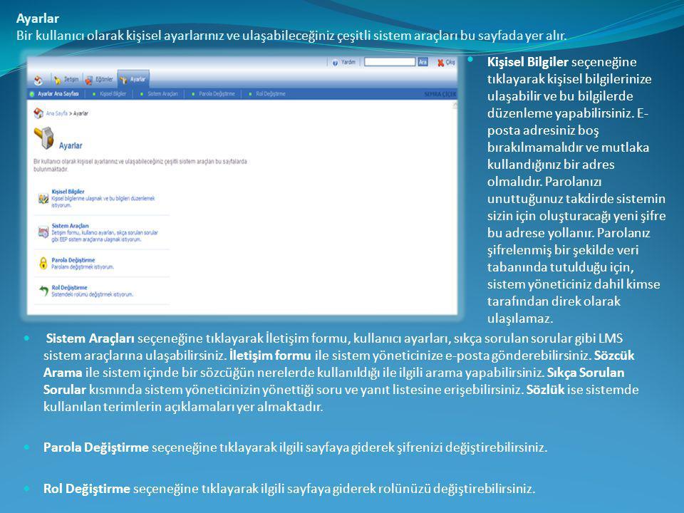 Ayarlar Bir kullanıcı olarak kişisel ayarlarınız ve ulaşabileceğiniz çeşitli sistem araçları bu sayfada yer alır.  Sistem Araçları seçeneğine tıklaya