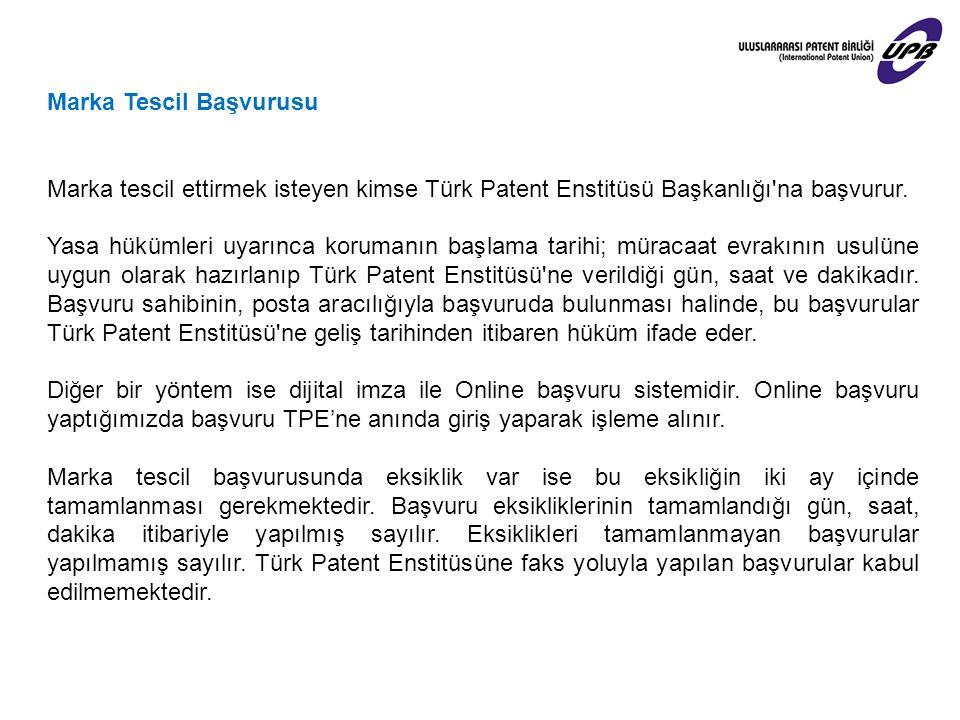 Marka Tescil Başvurusu Marka tescil ettirmek isteyen kimse Türk Patent Enstitüsü Başkanlığı'na başvurur. Yasa hükümleri uyarınca korumanın başlama tar