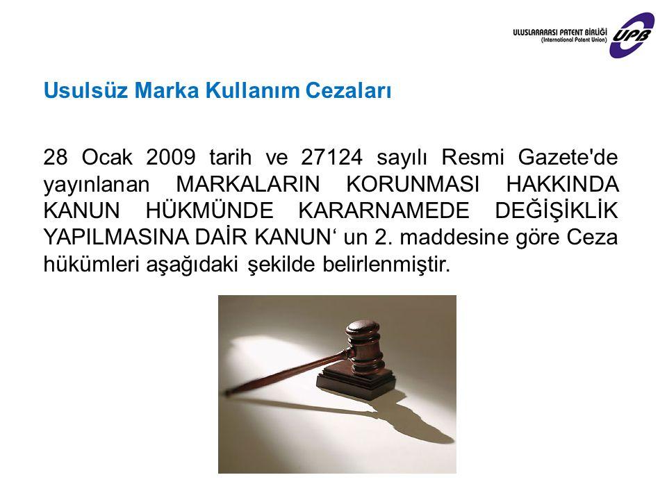 Usulsüz Marka Kullanım Cezaları 28 Ocak 2009 tarih ve 27124 sayılı Resmi Gazete'de yayınlanan MARKALARIN KORUNMASI HAKKINDA KANUN HÜKMÜNDE KARARNAMEDE