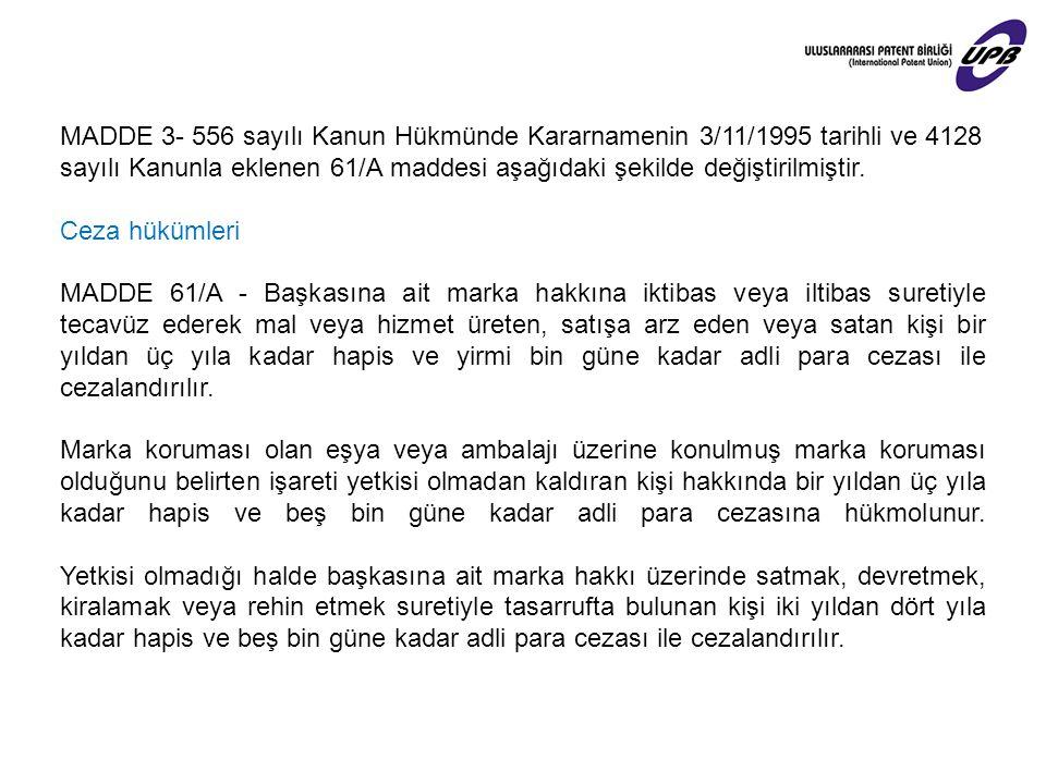 MADDE 3- 556 sayılı Kanun Hükmünde Kararnamenin 3/11/1995 tarihli ve 4128 sayılı Kanunla eklenen 61/A maddesi aşağıdaki şekilde değiştirilmiştir. Ceza