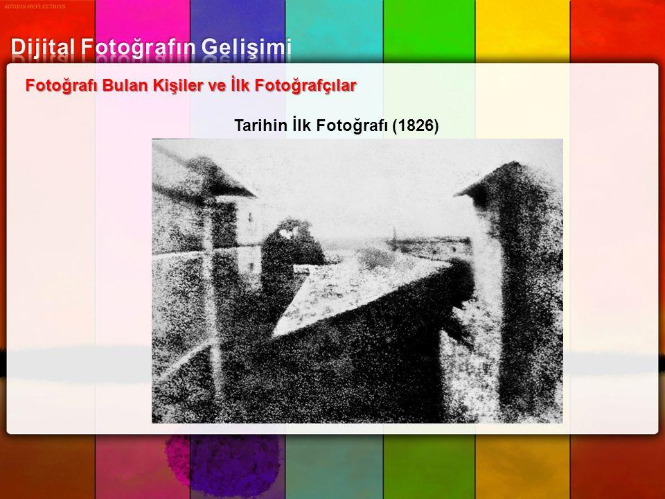 Fotoğrafı Bulan Kişiler ve İlk Fotoğrafçılar Tarihin İlk Fotoğrafı (1826)