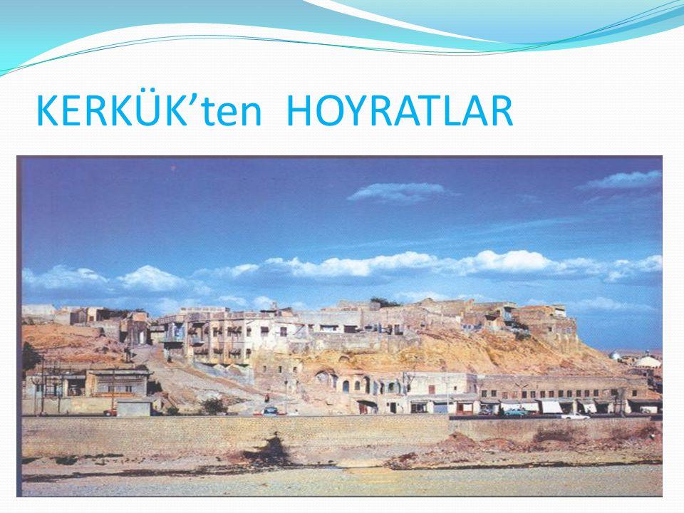 KERKÜK'ten HOYRATLAR