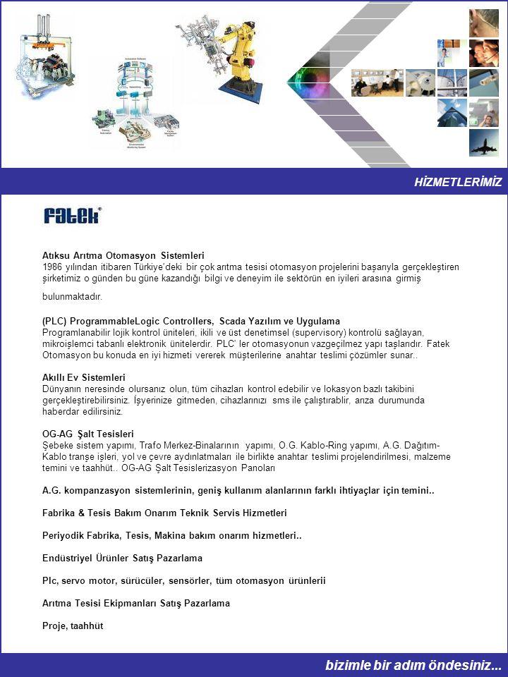 HİZMETLERİMİZ bizimle bir adım öndesiniz... Atıksu Arıtma Otomasyon Sistemleri 1986 yılından itibaren Türkiye'deki bir çok arıtma tesisi otomasyon pro