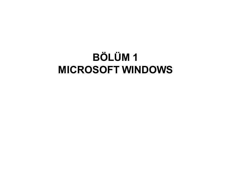BÖLÜM 1 MICROSOFT WINDOWS