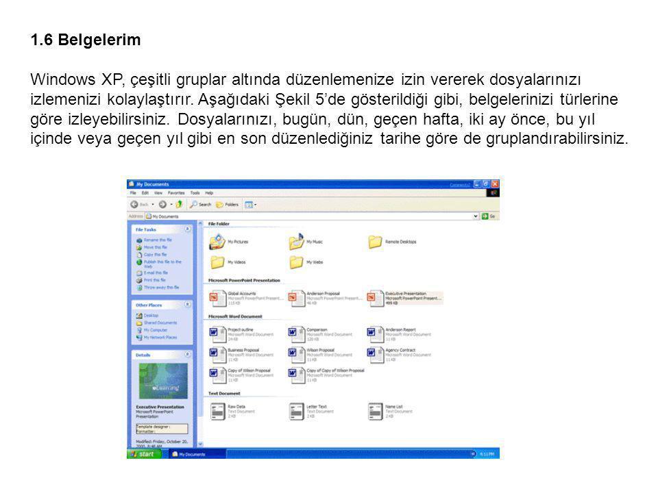1.6 Belgelerim Windows XP, çeşitli gruplar altında düzenlemenize izin vererek dosyalarınızı izlemenizi kolaylaştırır.