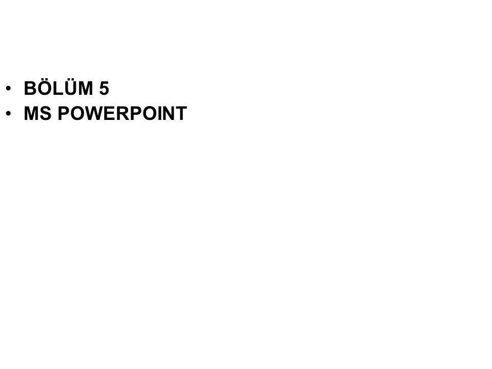 •BÖLÜM 5 •MS POWERPOINT