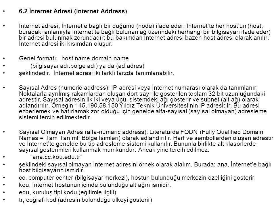 •6.2 İnternet Adresi (Internet Address) •İnternet adresi, İnternet'e bağlı bir düğümü (node) ifade eder.