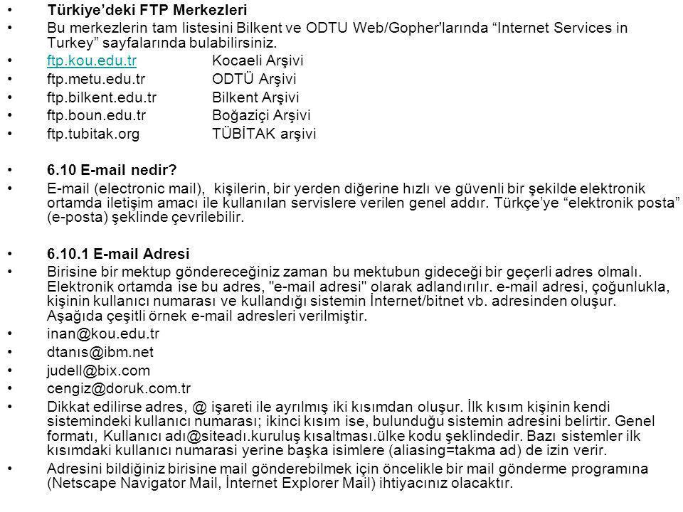 """•Türkiye'deki FTP Merkezleri •Bu merkezlerin tam listesini Bilkent ve ODTU Web/Gopher'larında """"Internet Services in Turkey"""" sayfalarında bulabilirsini"""