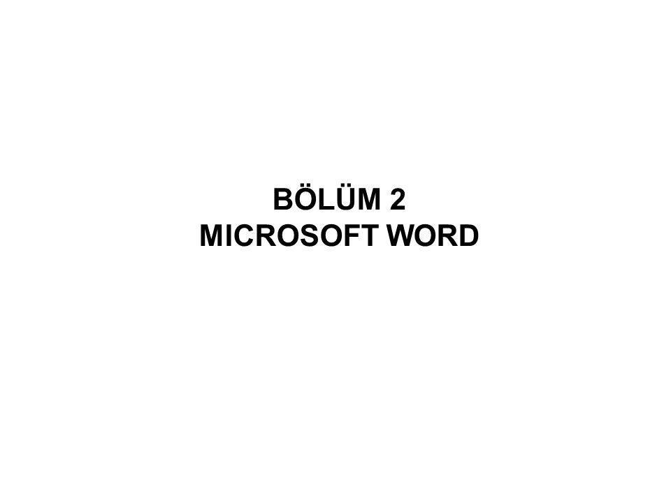 BÖLÜM 2 MICROSOFT WORD