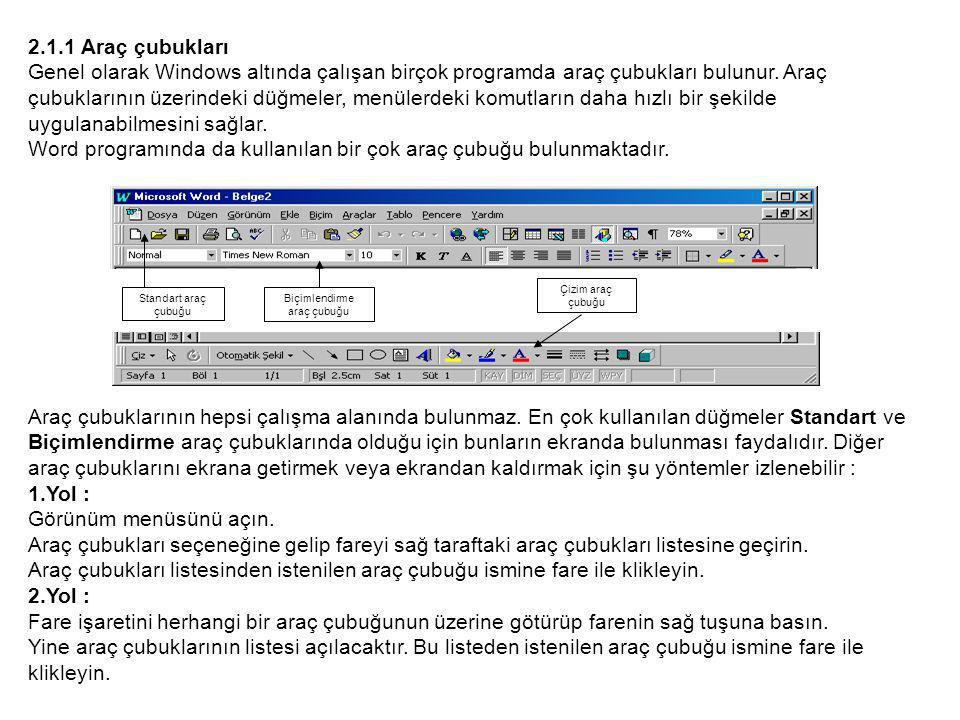 2.1.1 Araç çubukları Genel olarak Windows altında çalışan birçok programda araç çubukları bulunur.
