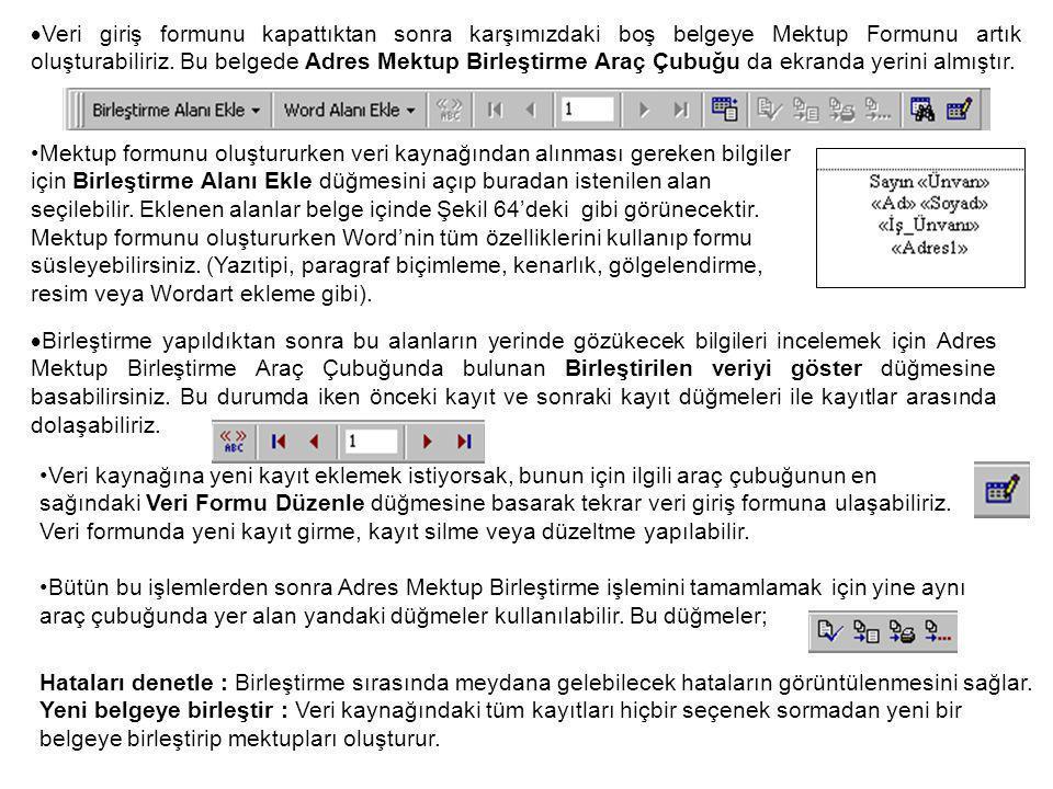  Veri giriş formunu kapattıktan sonra karşımızdaki boş belgeye Mektup Formunu artık oluşturabiliriz.