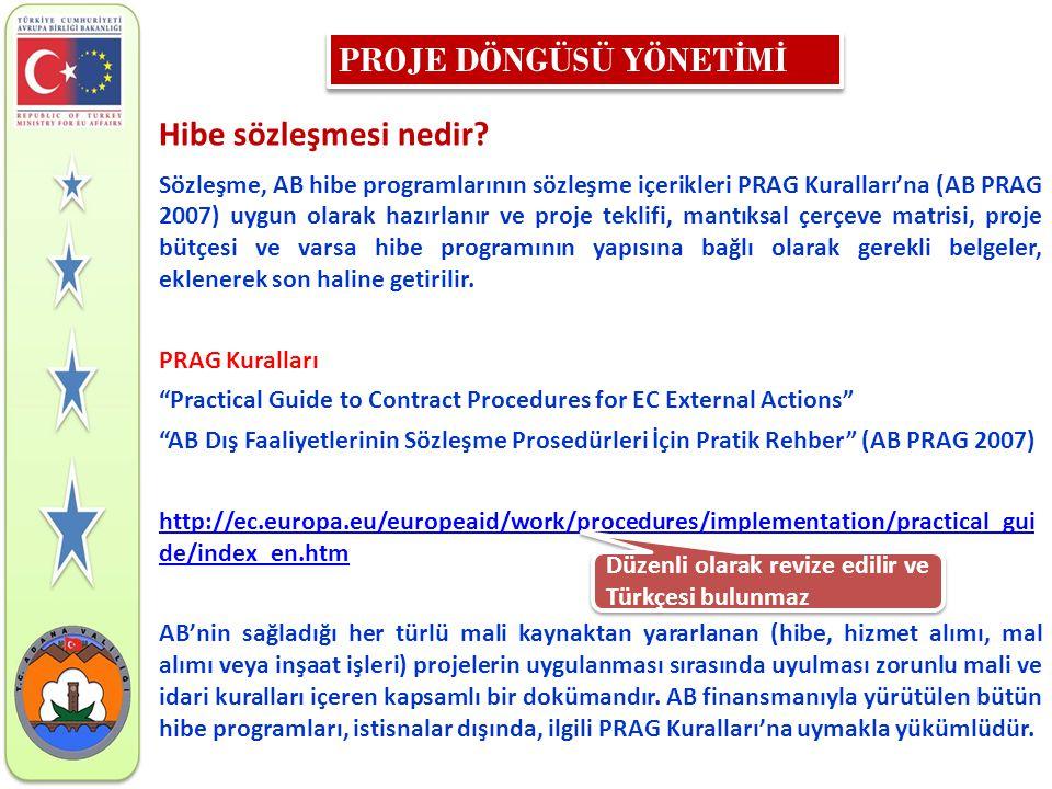 Hibe sözleşmesi nedir? Sözleşme, AB hibe programlarının sözleşme içerikleri PRAG Kuralları'na (AB PRAG 2007) uygun olarak hazırlanır ve proje teklifi,