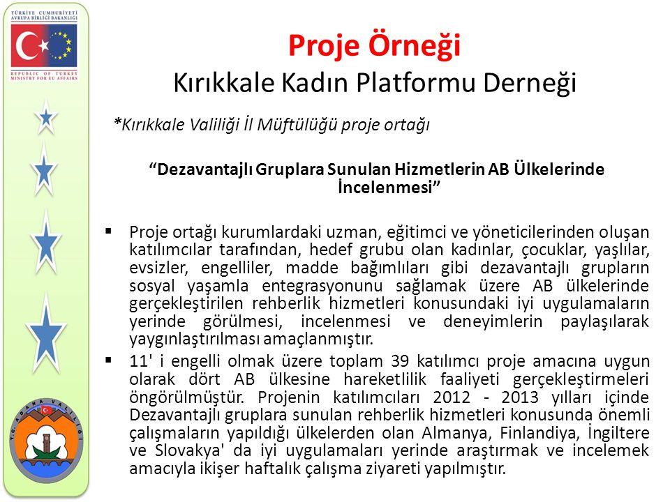 """Proje Örneği Kırıkkale Kadın Platformu Derneği *Kırıkkale Valiliği İl Müftülüğü proje ortağı """"Dezavantajlı Gruplara Sunulan Hizmetlerin AB Ülkelerinde"""