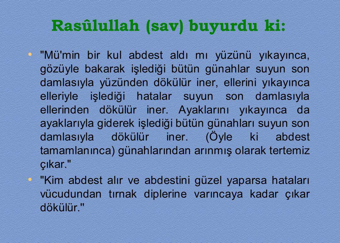 Rasûlullah (sav) buyurdu ki: •