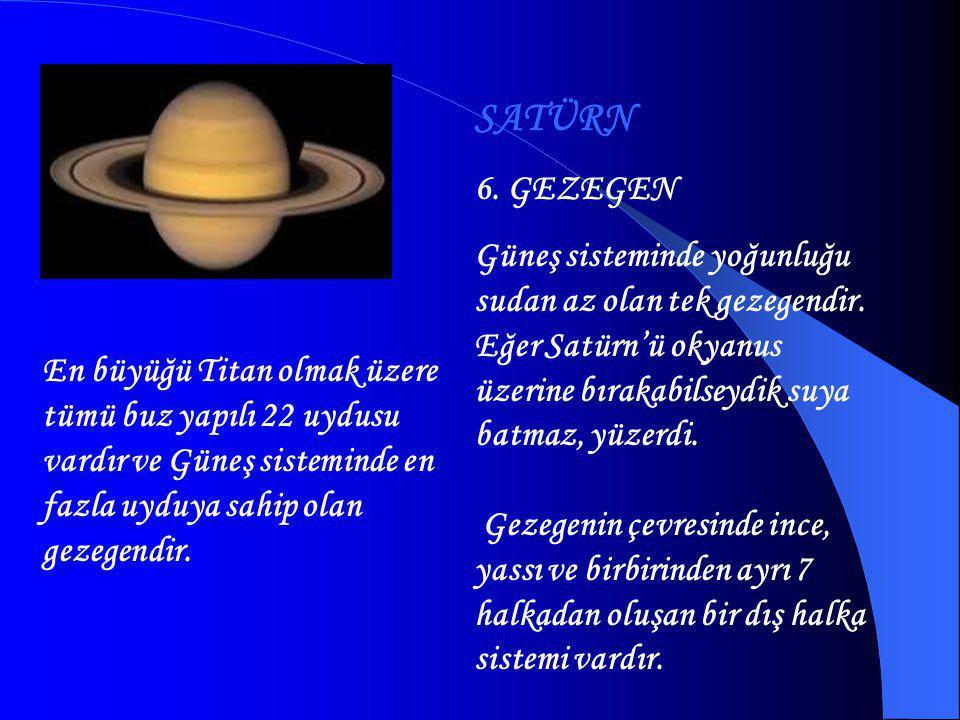 JÜPİTER Güneş Sistemi'nin en büyük gezegenidir. Güneş'in etrafında 11,9 yılda, kendi etrafında ise 9 saat 50 dakikada döner. Yüzey sıcaklığı dışlarda