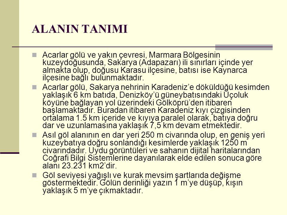 ALANIN TANIMI  Acarlar gölü ve yakın çevresi, Marmara Bölgesinin kuzeydoğusunda, Sakarya (Adapazarı) ili sınırları içinde yer almakta olup, doğusu Ka