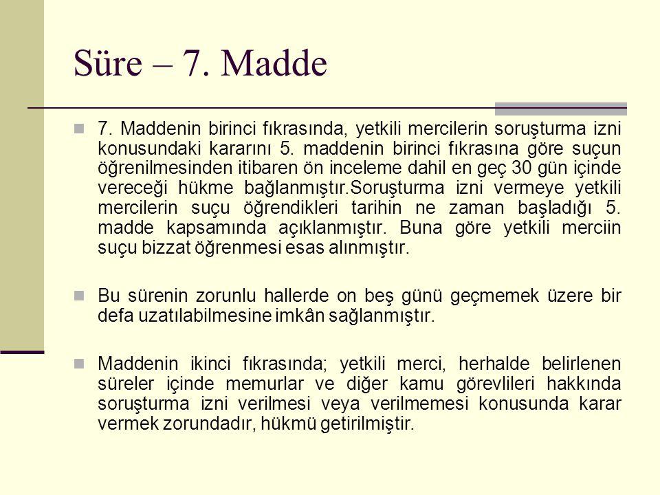 Süre – 7.Madde  7.