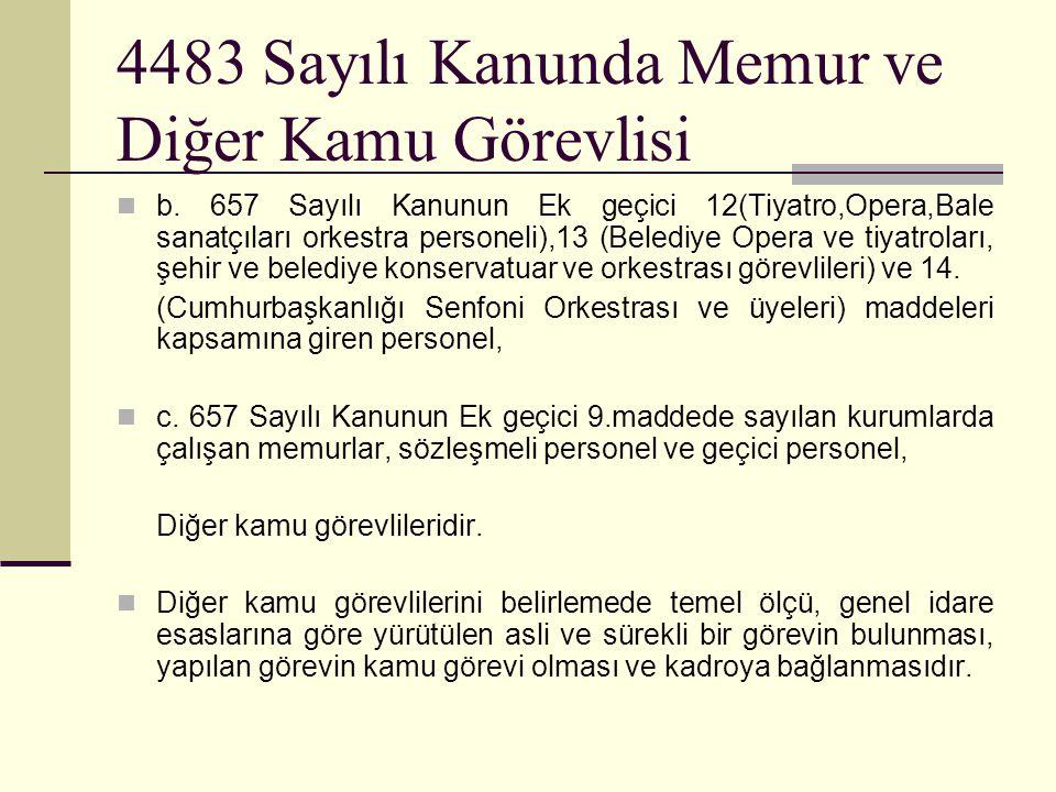 4483 Sayılı Kanunda Memur ve Diğer Kamu Görevlisi  b.