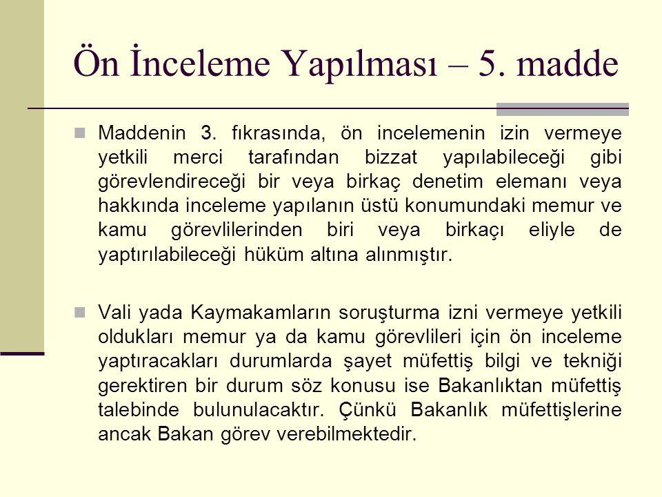 Ön İnceleme Yapılması – 5.madde  Maddenin 3.