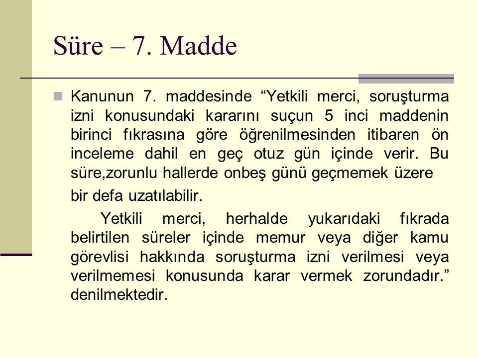 Süre – 7.Madde  Kanunun 7.