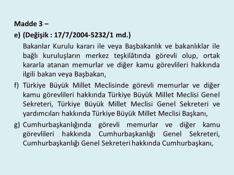 Madde 3 – e)(Değişik : 17/7/2004-5232/1 md.) Bakanlar Kurulu kararı ile veya Başbakanlık ve bakanlıklar ile bağlı kuruluşların merkez teşkilâtında gör