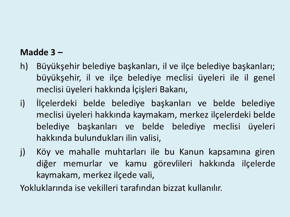 Madde 3 – h)Büyükşehir belediye başkanları, il ve ilçe belediye başkanları; büyükşehir, il ve ilçe belediye meclisi üyeleri ile il genel meclisi üyele