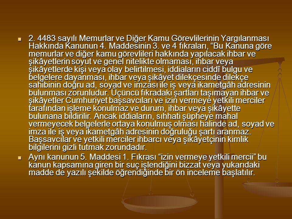  Danıştay Başkanlığı Birinci Dairesinin 2000/59 karar konu'lu ve 2000/29 esas numaralı kararında ise 4 üncü madde 2.