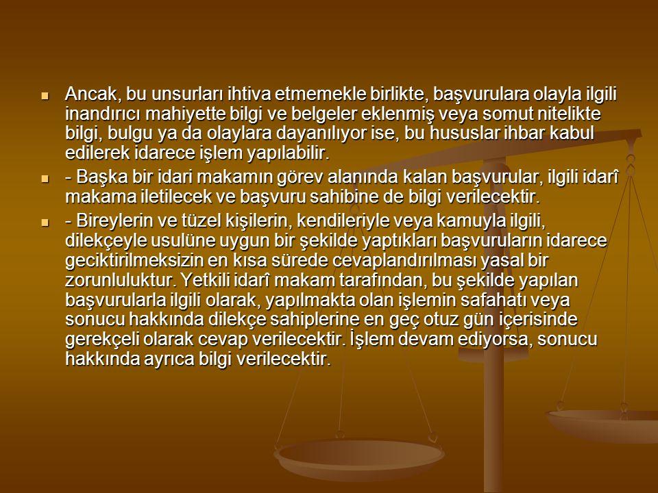  - Türkiye Büyük Millet Meclisi'ne gönderilen dilekçelerin dilekçe komisyonu ile İnsan Hakları İnceleme Komisyonu'nda incelenerek 60 gün içinde karara bağlanacağı göz önüne alınarak, TBMM Dilekçe Komisyonu tarafından gönderilen dilekçelerin de ilgili kamu kurum ve kuruluşlarınca en geç otuz gün içerisinde cevaplandırılmasına dikkat edilecektir.