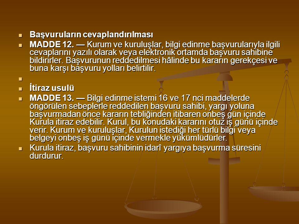  Bilgi Edinme Hakkının Sınırları   Yargı denetimi dışında kalan işlemler  MADDE 15.