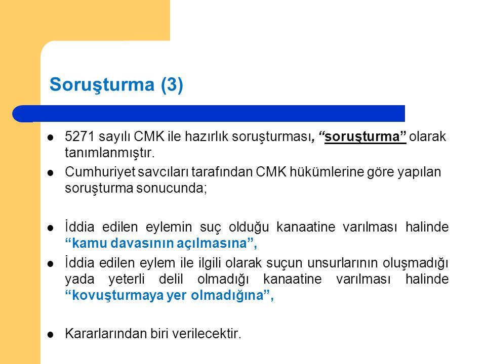 """Soruşturma (3)  5271 sayılı CMK ile hazırlık soruşturması, """"soruşturma"""" olarak tanımlanmıştır.  Cumhuriyet savcıları tarafından CMK hükümlerine göre"""