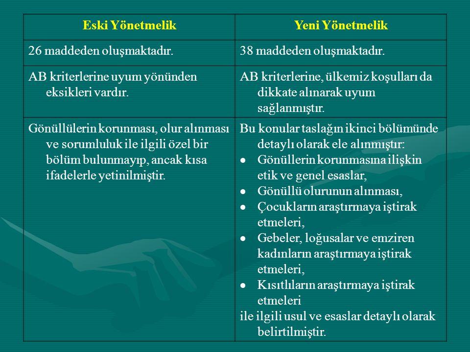 Eski YönetmelikYeni Yönetmelik Germ hücrelerinde yapılan çalışmalar ile ilgili herhangi bir hüküm yoktur.