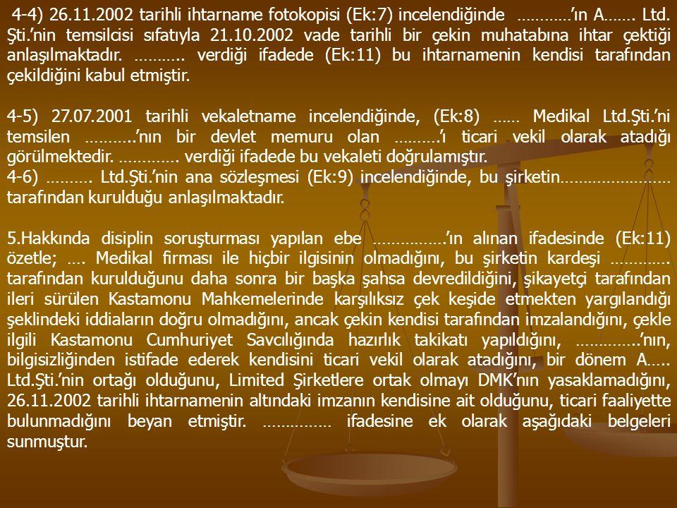 4-4) 26.11.2002 tarihli ihtarname fotokopisi (Ek:7) incelendiğinde …………'ın A…….