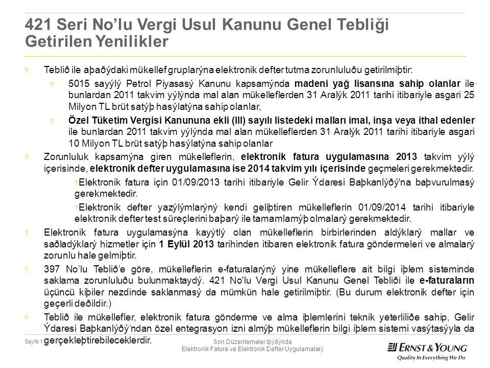 Son Düzenlemeler Iþýðýnda Elektronik Fatura ve Elektronik Defter Uygulamalarý Sayfa 11 421 Seri No'lu Vergi Usul Kanunu Genel Tebliği Getirilen Yenili