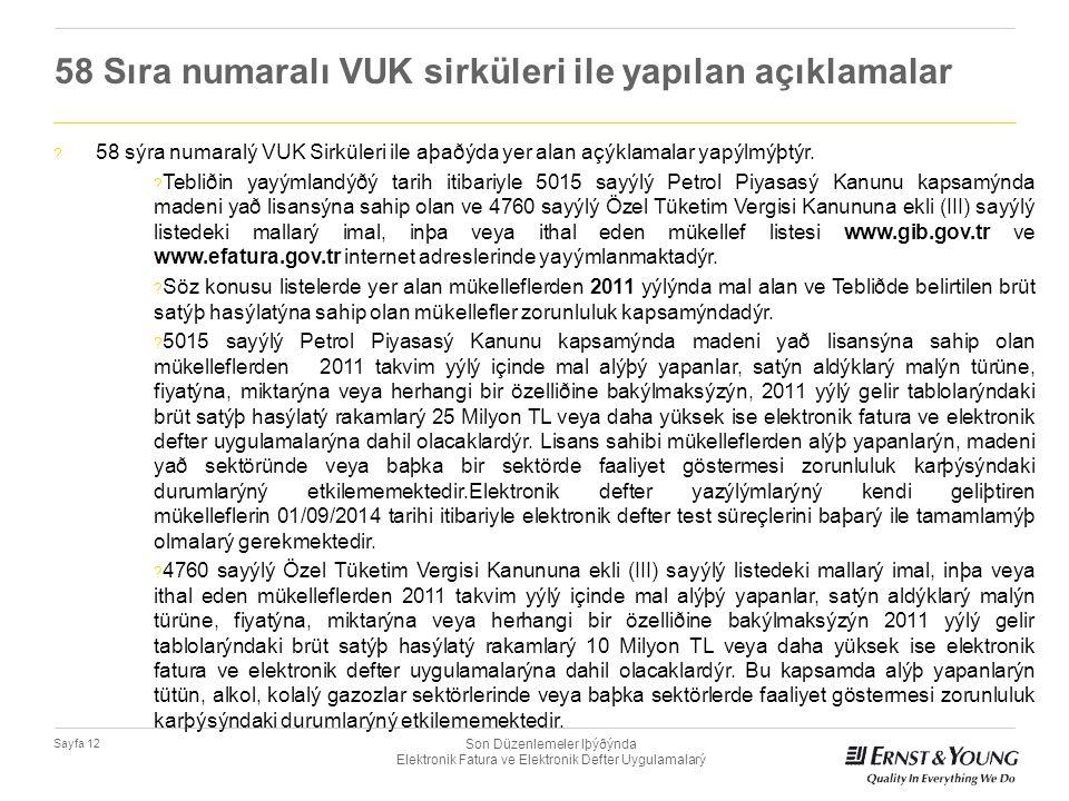 Son Düzenlemeler Iþýðýnda Elektronik Fatura ve Elektronik Defter Uygulamalarý Sayfa 12 58 Sıra numaralı VUK sirküleri ile yapılan açıklamalar ? 58 sýr