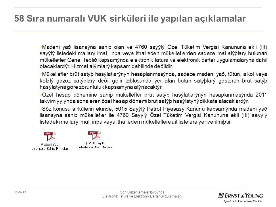 Son Düzenlemeler Iþýðýnda Elektronik Fatura ve Elektronik Defter Uygulamalarý Sayfa 13 58 Sıra numaralı VUK sirküleri ile yapılan açıklamalar ? Madeni