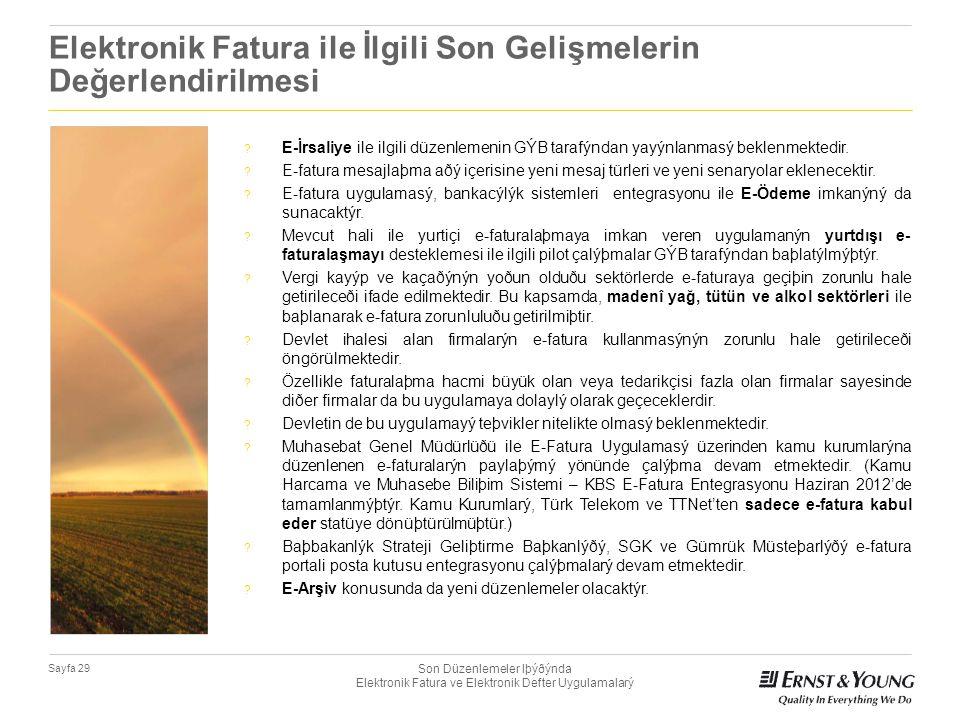 Son Düzenlemeler Iþýðýnda Elektronik Fatura ve Elektronik Defter Uygulamalarý Sayfa 29 Elektronik Fatura ile İlgili Son Gelişmelerin Değerlendirilmesi