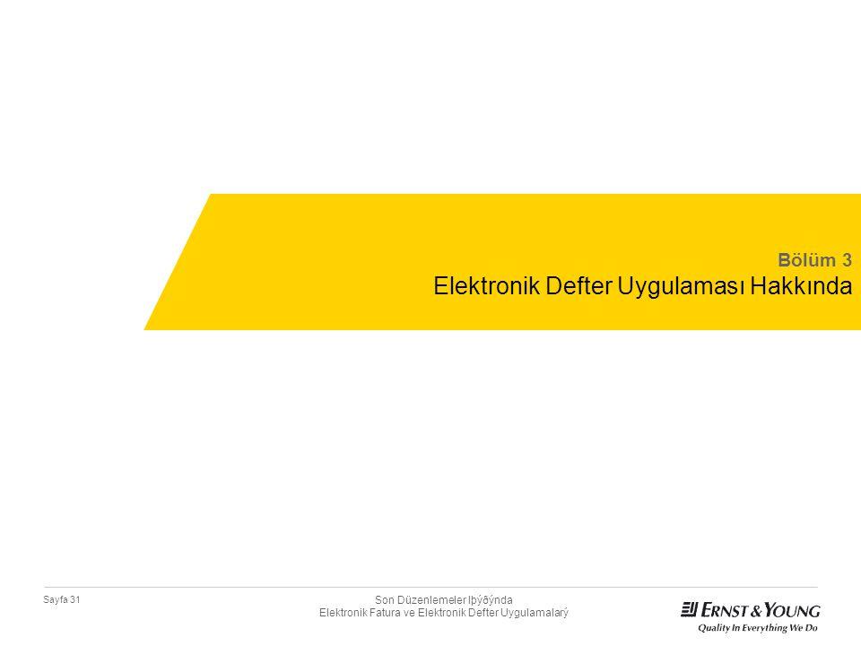Son Düzenlemeler Iþýðýnda Elektronik Fatura ve Elektronik Defter Uygulamalarý Sayfa 31 Bölüm 3 Elektronik Defter Uygulaması Hakkında