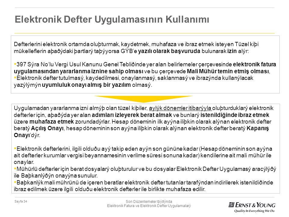 Son Düzenlemeler Iþýðýnda Elektronik Fatura ve Elektronik Defter Uygulamalarý Sayfa 34 Elektronik Defter Uygulamasının Kullanımı Uygulamadan yararlanm