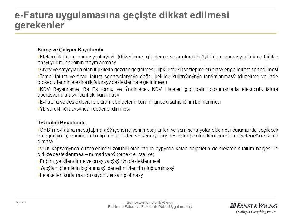 Son Düzenlemeler Iþýðýnda Elektronik Fatura ve Elektronik Defter Uygulamalarý Sayfa 46 e-Fatura uygulamasına geçişte dikkat edilmesi gerekenler Süreç