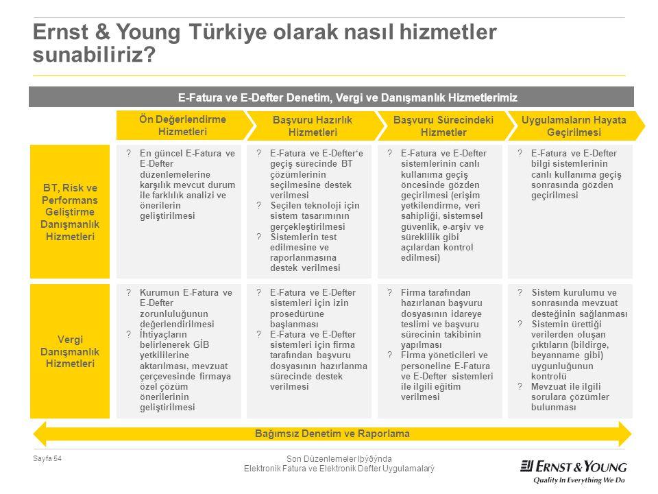 Son Düzenlemeler Iþýðýnda Elektronik Fatura ve Elektronik Defter Uygulamalarý Sayfa 54 Ernst & Young Türkiye olarak nasıl hizmetler sunabiliriz? ?En g