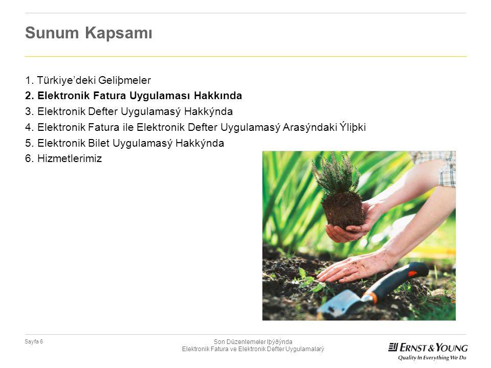 Son Düzenlemeler Iþýðýnda Elektronik Fatura ve Elektronik Defter Uygulamalarý Sayfa 6 Sunum Kapsamı 1. Türkiye'deki Geliþmeler 2. Elektronik Fatura Uy