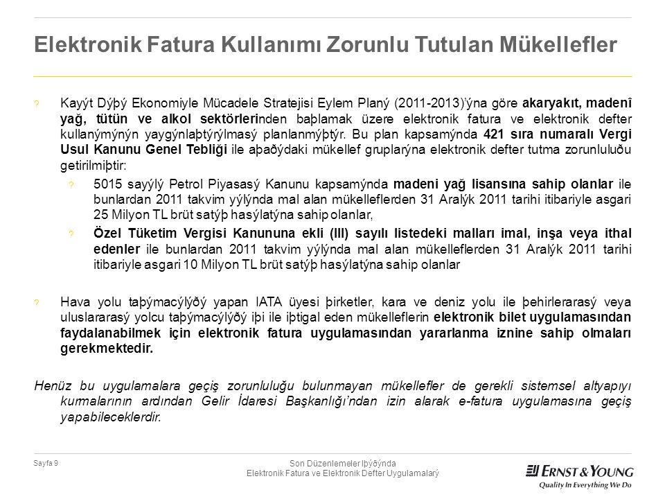 Son Düzenlemeler Iþýðýnda Elektronik Fatura ve Elektronik Defter Uygulamalarý Sayfa 30 Sunum Kapsamı 1.
